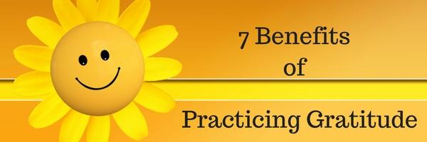 7 Benefits of Practicing Gratitude