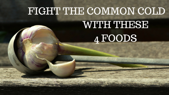 4 foods fight common cold