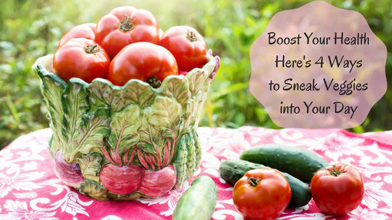 4 Ways to Sneak Veggies into Your Day