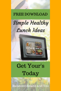 Simple Healthy Lunch Ideas - http://www.balancedhealthandyou.com/opt-in-resources/simple-healthy-lunch-ideas/
