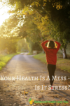 Your Health and Stress