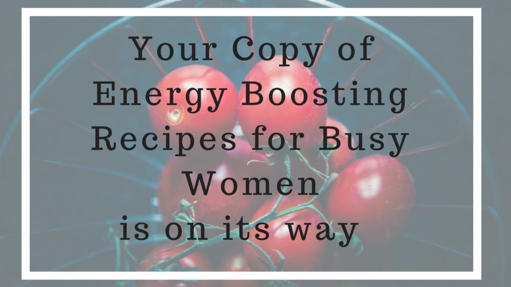 Energy Boosting Recipes at www.balancedhealthandyou.com