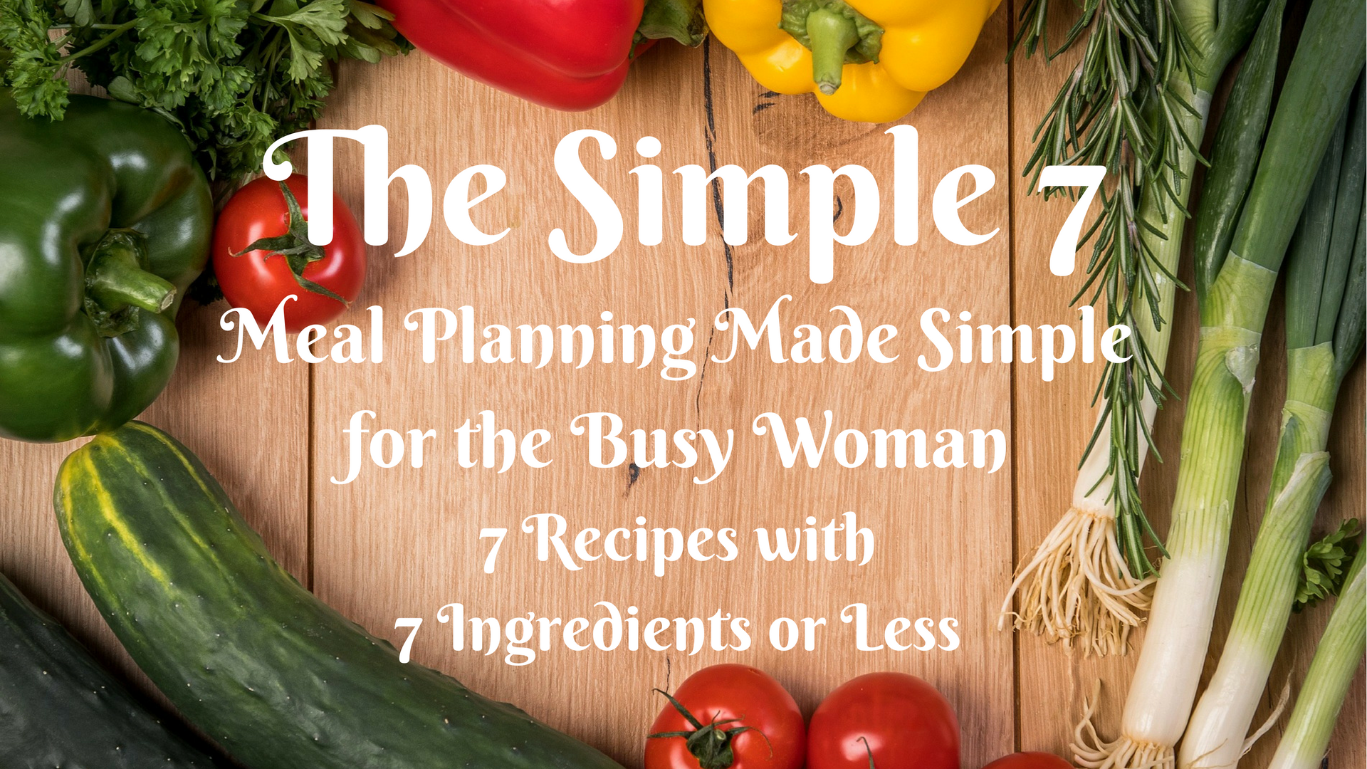 The Simple 7 Recipes