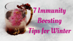 7 Immunity Boosting Tips for Winter