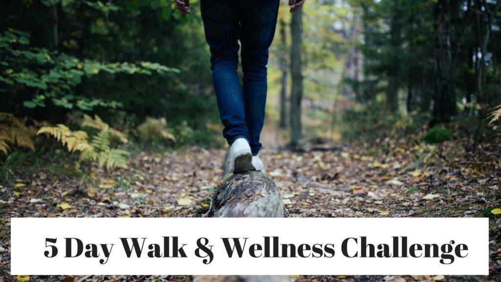 5 Day Walk and Wellness Challenge http://www.balancedhealthandyou.com