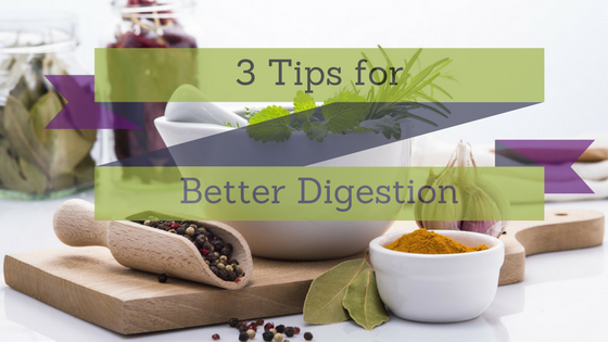3 Tips for Better Digestion