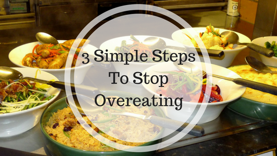 3 simple steps to stop overeating