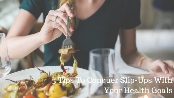 3 Tips when you slip up