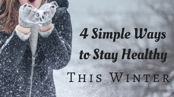 4 Ways to Stay Healthy This Winter