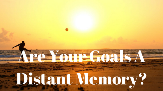 Are Your Goals A Distant Memory? balancedhealthandyou.com