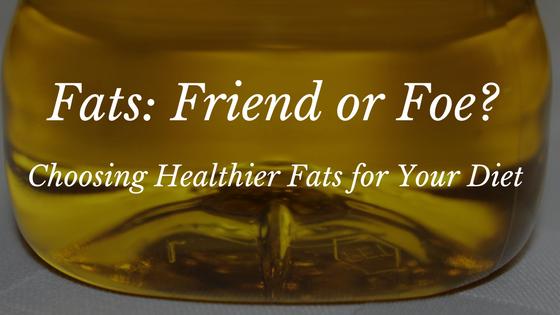 Fats Friend or Foe