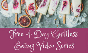 Guiltless Eating Video Series