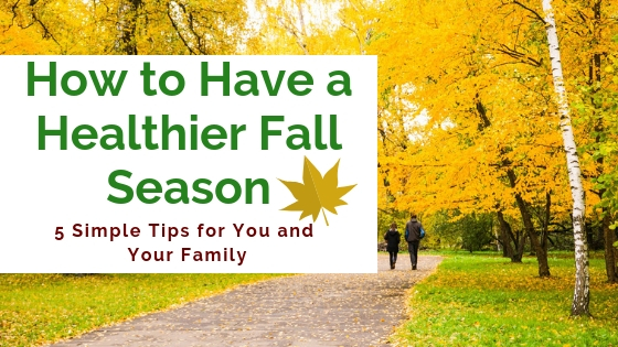 Blog - How to Have a Healthier Fall Season