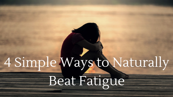 4 Simple Ways to Naturally Beat Fatigue