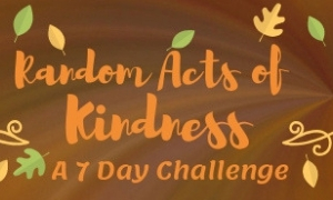 Random Acts of Kindness 7 Day Challenge
