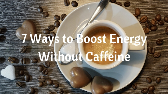 7 Ways to Boost Energy Without Caffeine