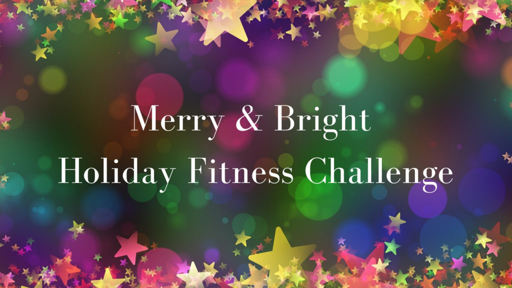 Merry & Bright Holiday Fitness Challenge