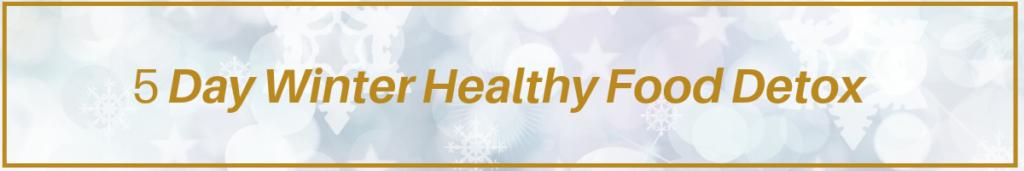 Winter Healthy Food Detox