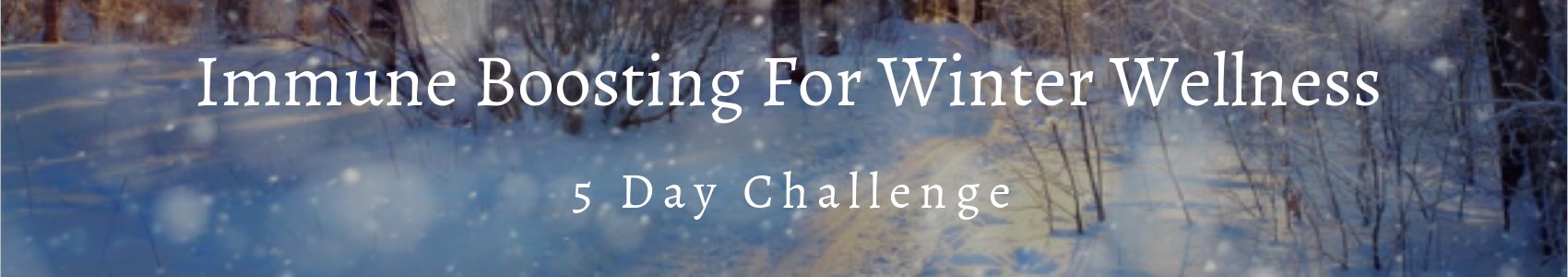 Immune Boosting for Winter Wellness