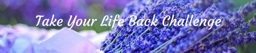 Take Your Life Back Challenge