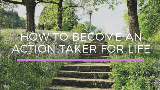 How to Become an Action Taker