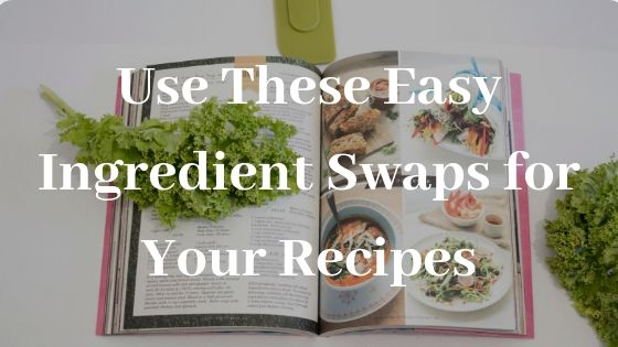 Ingredient swaps
