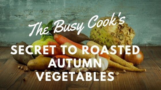 Roasted Autumn Veggies