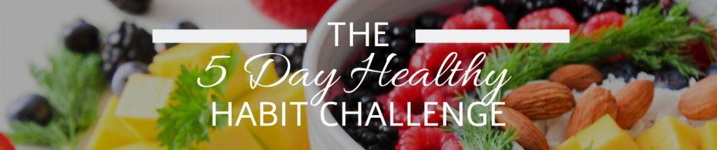 5 Day Healthy Habits
