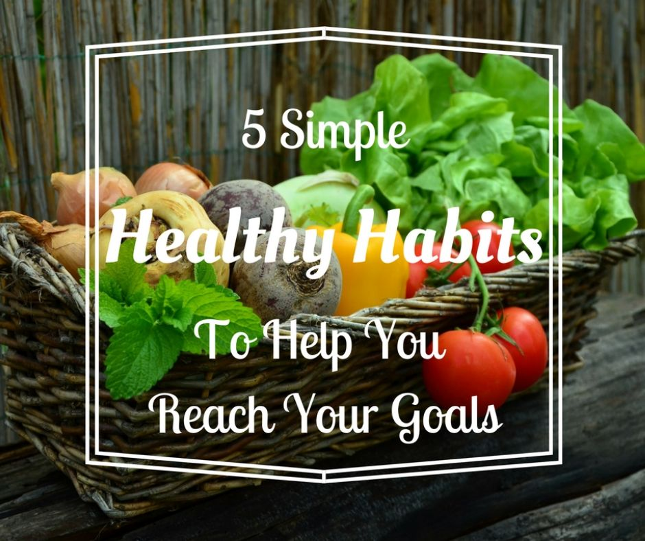 6 Simple Healthy Habits