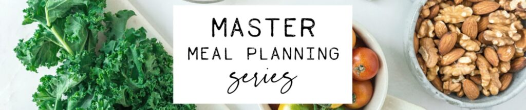 master meal planning series