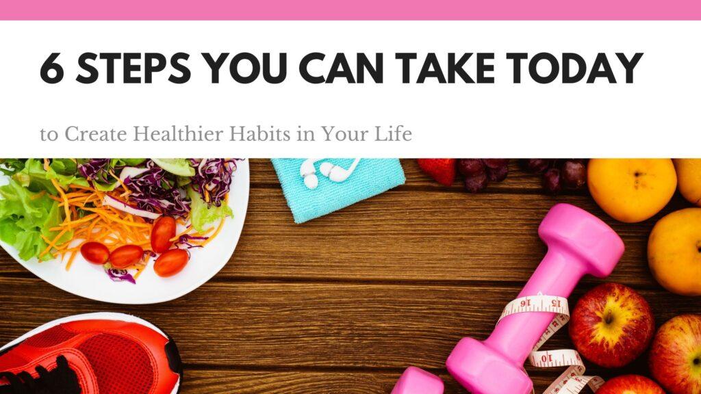 Setting Healthier Habits