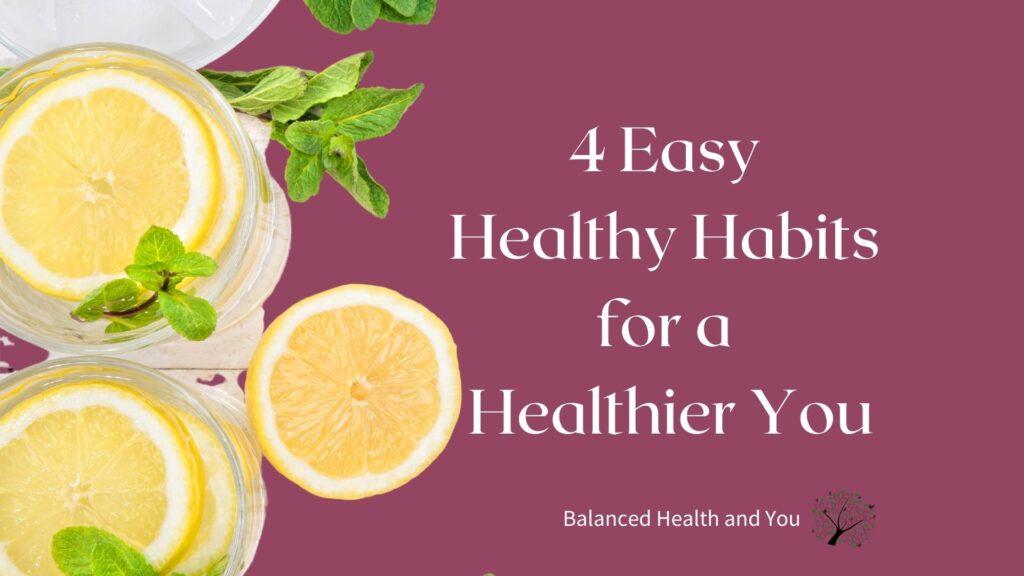 4 Easy Healthy Habits
