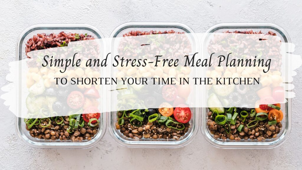 Simple Stress Free Meal Planning