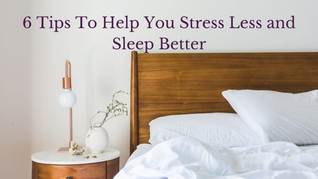 6 Tips to Sleep Better