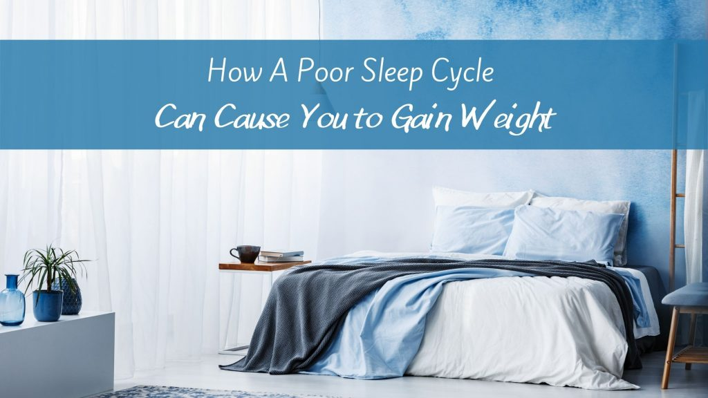 Poor Sleep can Cause Weight Gain
