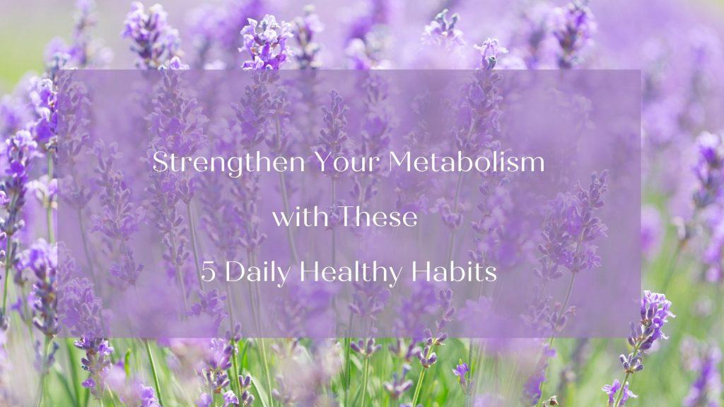 Strengthen Your Metabolism