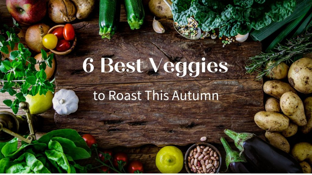 Best roasted veggies for autumn